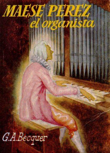"""Resumen Del Libro """"Maese Pérez El Organista"""""""